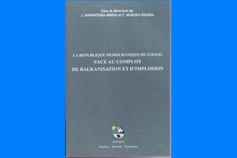 La République Démocratique du Congo face au complot de balkanisation et d'implosion